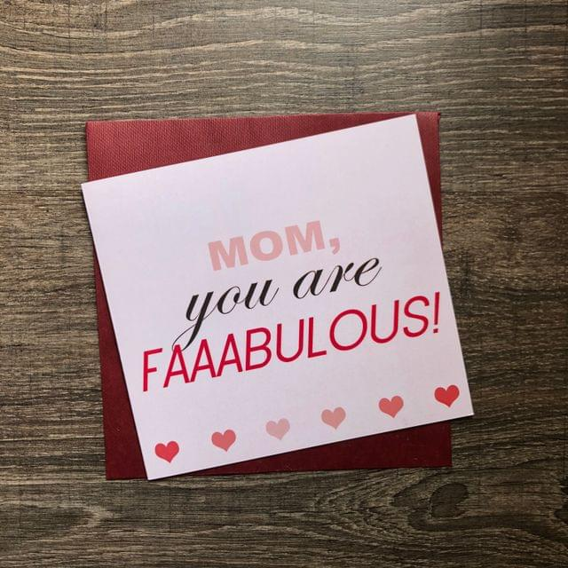 Mom, you are Fabulous Card