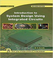 Introduction to System Design Using Integrated Circuits