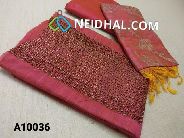CODE A10036 : Designer Pink Slub Silk Cotton unstitched Salwar material(requires lining) with heavy bead and pipe work on yoke, Silk cotton bottom, Pink Benarasi weaving dupatta with taping( DUPATTA WEAVING DESIGN MAY BE DIFFERENT FROM WHATS SHOWN IN PICTURE)
