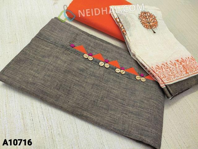 CODE A10716 : Brownish Grey kadhi Cotton unstitched salwar material(requires lining) with wodden buttons and potli buttons on yoke, orange cotton bottom, embroidery work on silk cotton dupatta (requires taping)