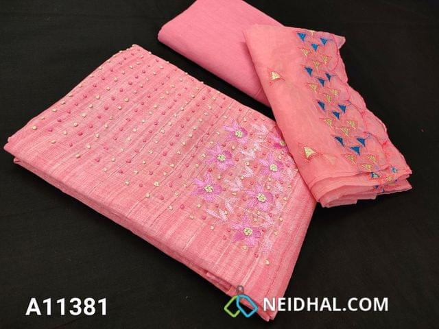 CODE A11381 : Premium Pink Jaquard Silk Cotton unstitched salwar material(requires lining) with french knot and embroidery work on yoke, Drum dyed fabric(can be used as lining), embroidery work on short width  organza dupatta with tapings.