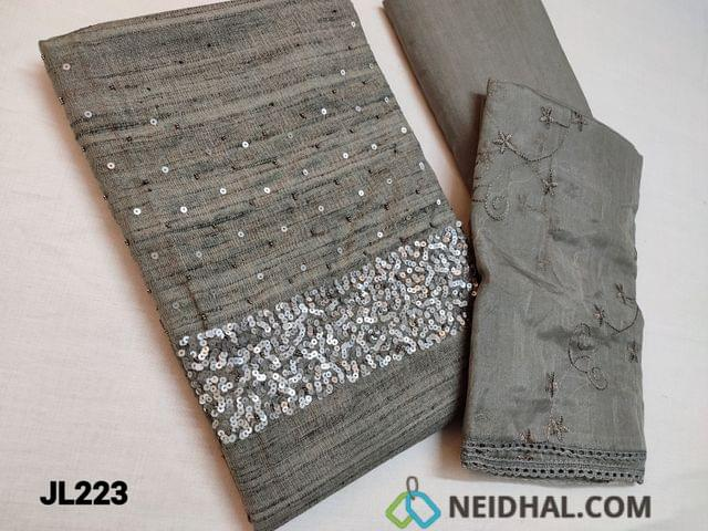 CODE JL223: Designer Grey Jute Silk Cotton unstitched Salwar material(textured fabric requires lining) Heavy Sequins work on yoke, Thin Cotton fabric can be used as lining or if comfortable can be used as bottom, Organza dupatta with heavy embroidery work