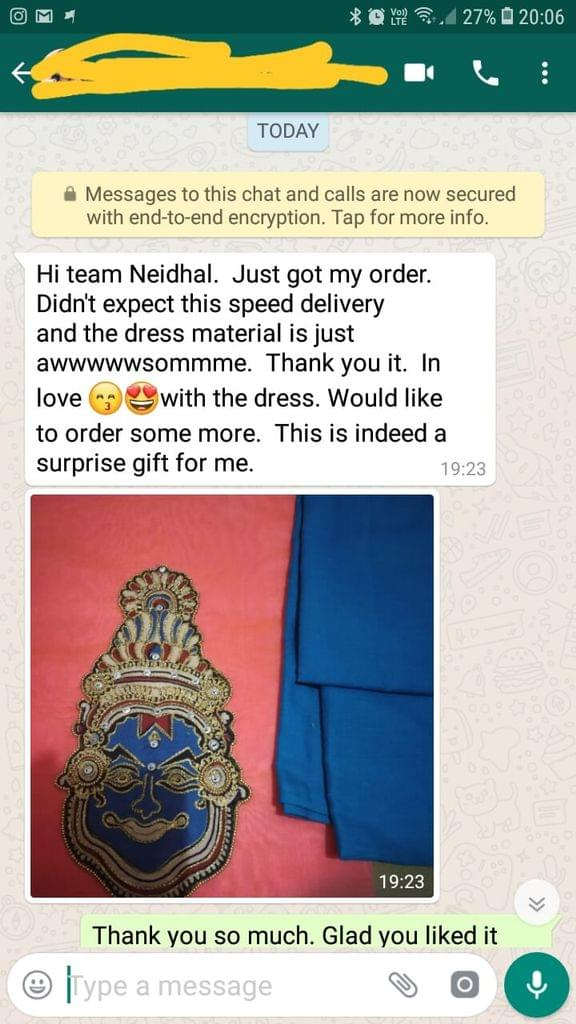 I got my order. Didn't expect this speed delivery and the dress material is just awesome. Thank You it. In lovewith the dress. Would like to order some more. This is surprise gift for me. - Reviewed on 18-Jan-2019