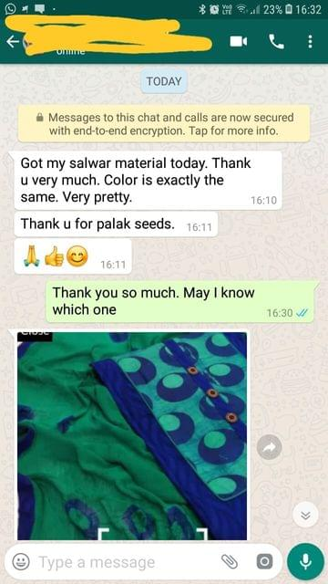 I got my salwar material today.. Thank you very much.. Color is exactly the same.. Very pretty.. Thank you for palak seeds... Nice, Good.  - Reviewed on 16-Feb-2019