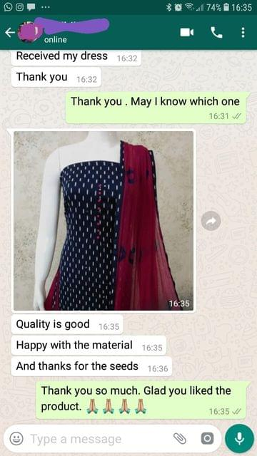 Received the dress... Thank you... Quality is good... Happy with the material... And thanks for the seeds. -Reviewed on 09-Jul-2019