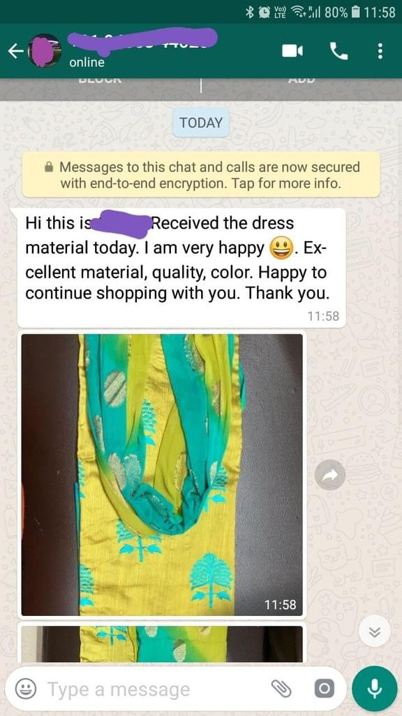 Received the dress material today... I'am very happy.... Excellent material, Quality, Colour... Happy to continue shopping with you... Thank you. -Reviewed on 12-Jul-2019