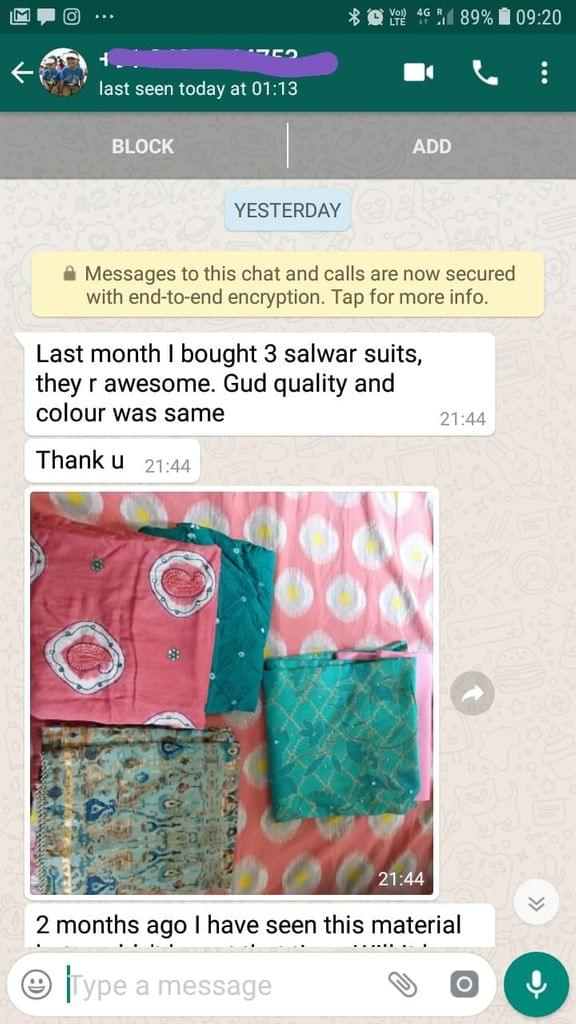 Lost mouth i bought 3 Salwar suits... They are awesome... Good quality and colour was same... Thank you... 2 month ago i have seen this material. -Reviewed on 13-Jul-2019