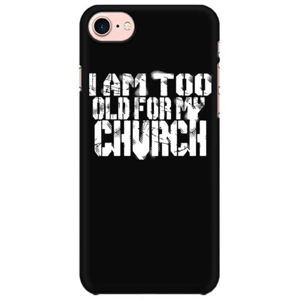 I am too old for my Church - Rebel Mobile back hard case cover - KMNU8Y2WD8UM