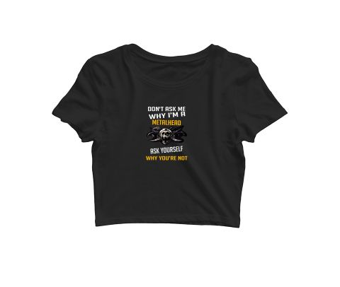 Why you are not Metal head   Croptop for music lovers