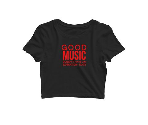 Good Music will be Forever   Croptop for music lovers