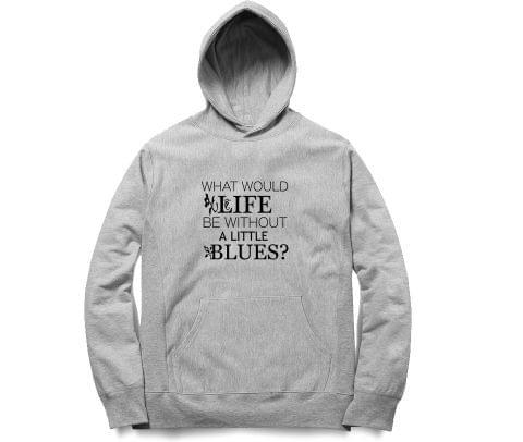 Life without Blues   Unisex Hoodie Sweatshirt for Men and Women