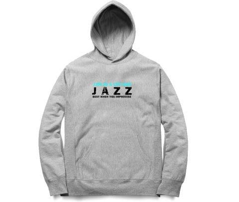 Jazz is Improvised just like Life   Unisex Hoodie Sweatshirt for Men and Women