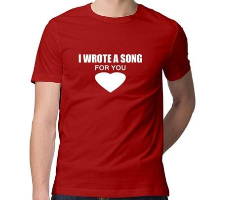 I wrote a song for you  Men Round Neck Tshirt