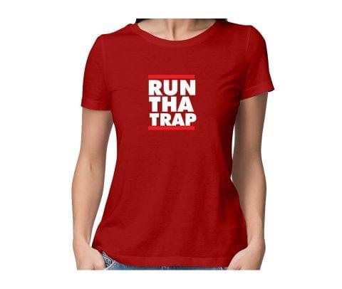 Run tha Trap  round neck half sleeve tshirt for women