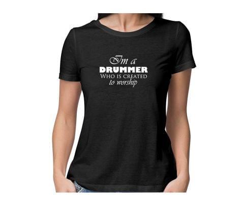 Drummer to Worship  round neck half sleeve tshirt for women