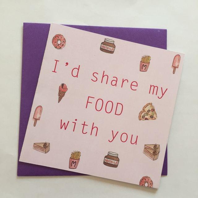 'I'd share my food' card