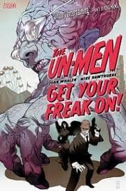 The Un-men: Get your freak on!