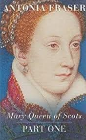 Mary Queen of Scots - Part One