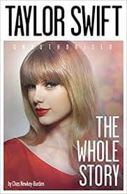 Taylor Swift : The Whole Story
