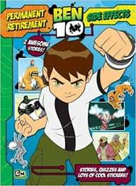 Ben 10 - Permanent Retirement and Side Effects