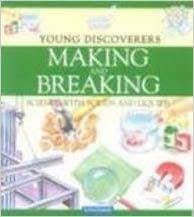 Making and Breaking - Science with Solids and Liquids