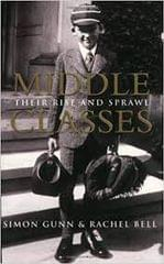 Middle Classes - Their Rise and Sprawl