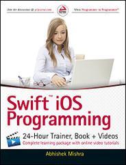 Swift iOS Programming: 24-Hour Trainer, Book + Videos