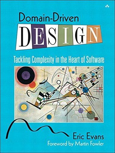 Domain Driven Design Tacking Complexity In The Heart Of Software