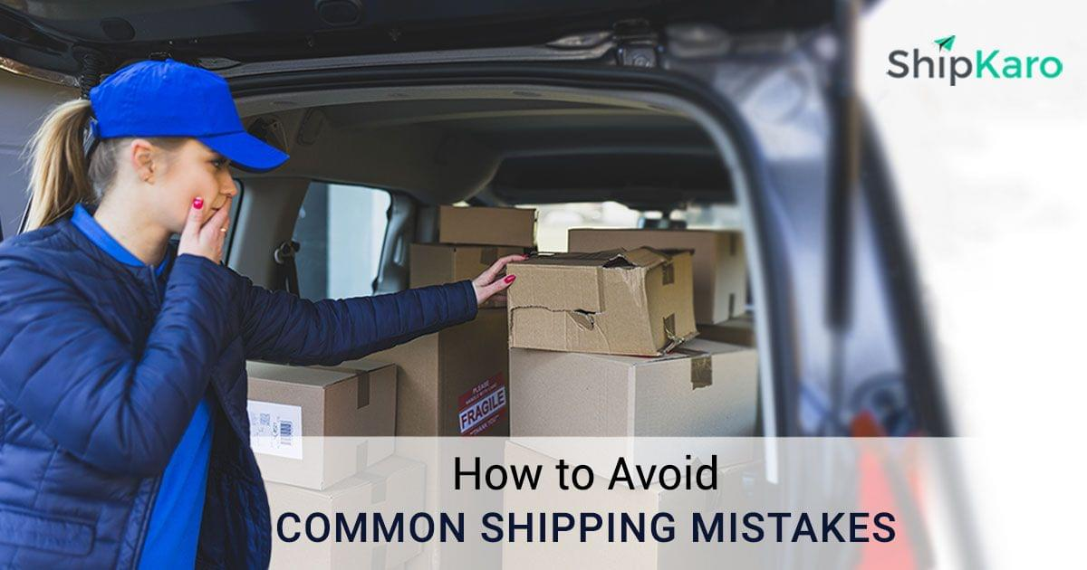 5 E-commerce Shipping Mistakes you can Avoid with ShipKaro