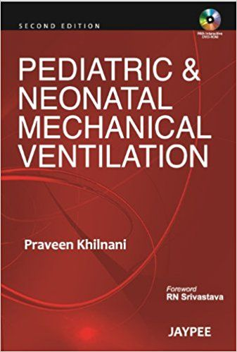 Pediatric & Neonatal Mechanical Ventilation By Praveen Khilnani