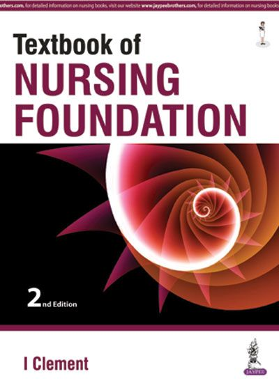 Textbook Of Nursing Foundation 2nd Edition 2017 by I Clement