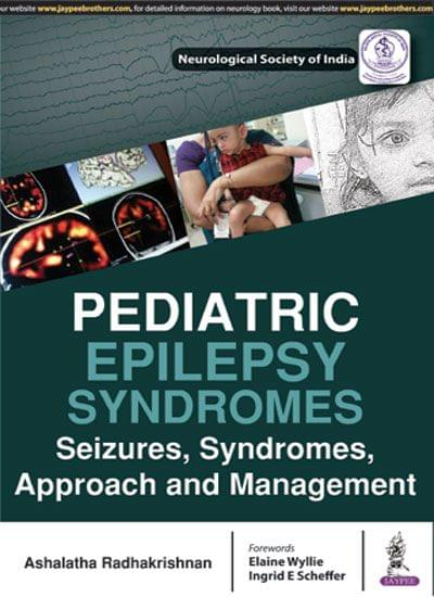 Pediatric Epilepsy Syndromes Seizures, Syndromes, Approach And Management 1st Edition 2017 by Ashalatha Radhakrishnan