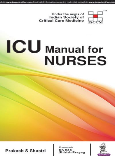 Icu Manual For Nurses:Under The Aegis Of (Isccm) 1st Edition 2017 by Prakash Shastri
