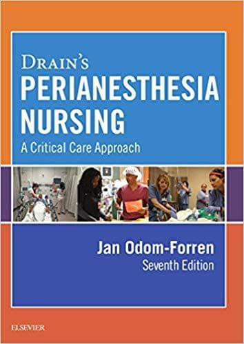 Drain's PeriAnesthesia Nursing: A Critical Care Approach 7th Edition 2017 By Jan Odom-Forren