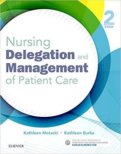 Nursing Delegation and Management of Patient Care 2nd Edition 2016 By Kathleen Motacki