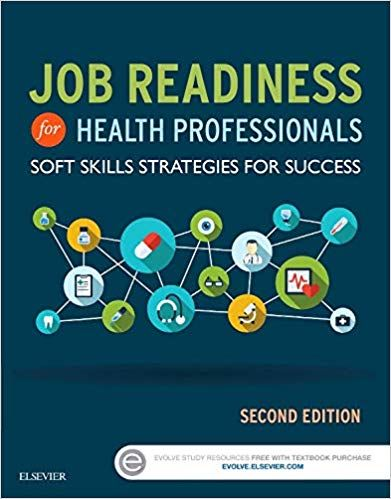 Job Readiness for Health Professionals: Soft Skills Strategies for Success 2nd Edition 2015 By Elsevier