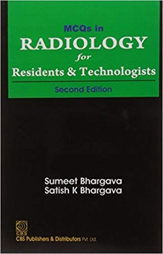 Mcqs In Radiology For Residents And Technologists 2nd Edition 2017 By Bhargava