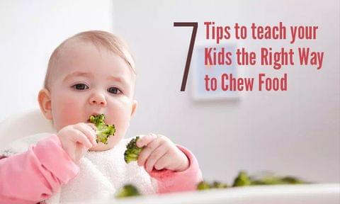 7 Tips to Teach Your Kids the Right Way to Chew Food