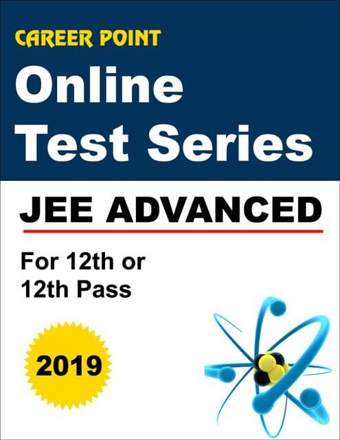 Online Test Series For JEE Advanced 2019 (For 12th or 12th Pass)
