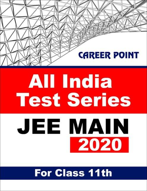 All India Test Series For JEE Main 2020 (For 11th Class)