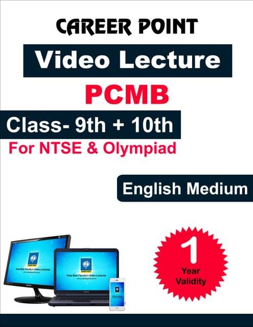 Video Lecture for NTSE    Validity : 1 yr   Covers : PCMB Class 9 & 10   Medium : English Language