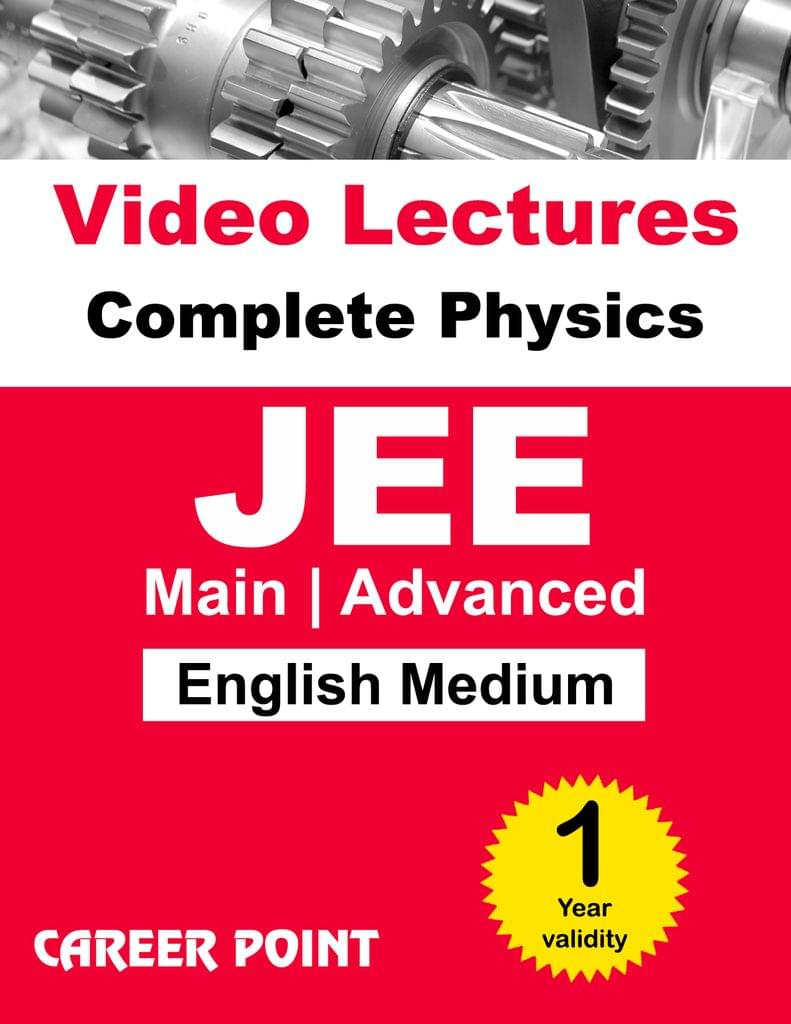 Physics Video Lectures (11th+12th) | JEE Main & Advanced | Validity 30 May 2019 | Medium : English Language