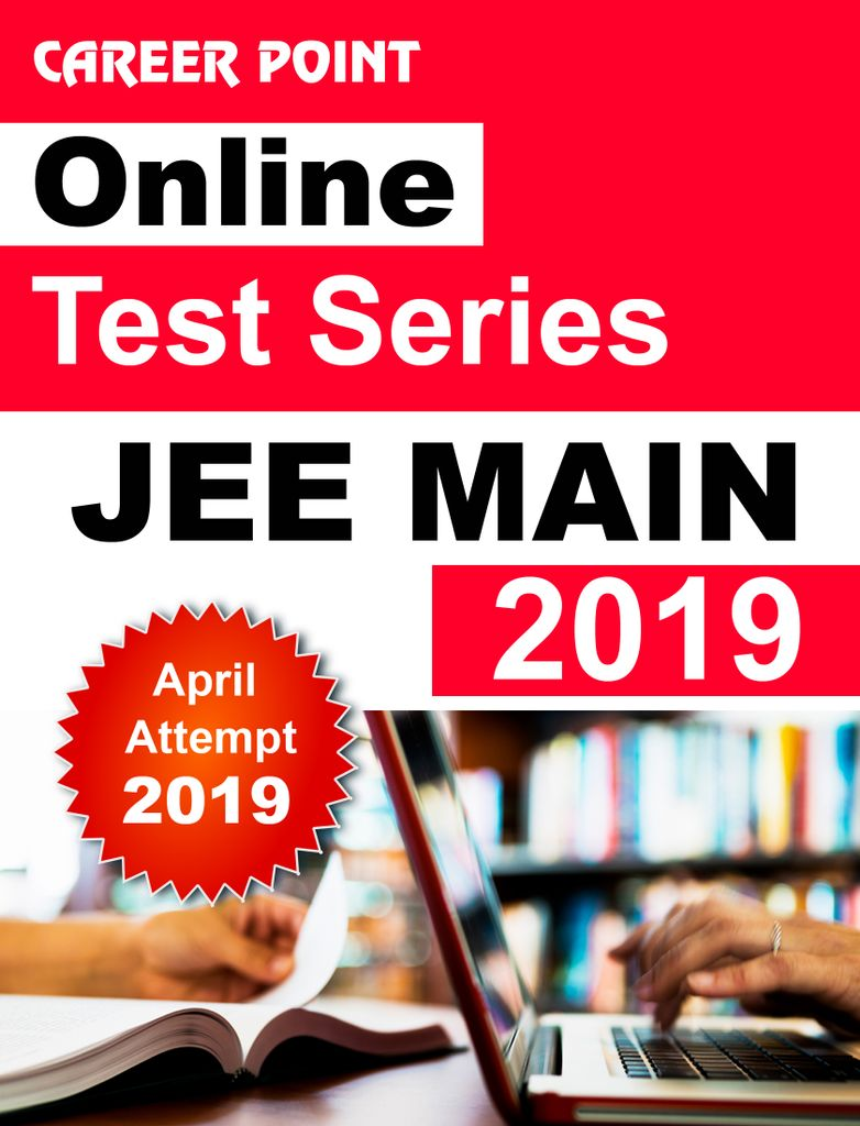 JEE Main Online Test Series 2019 For April Attempt