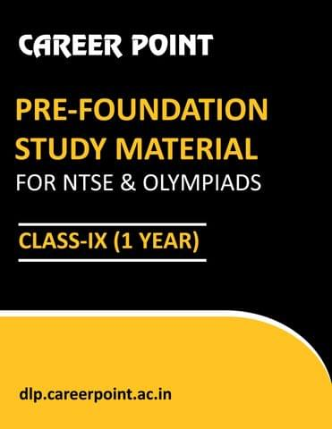 Pre-Foundation Basic & NTSE Study Material For Class 9th (1 Year)