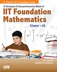 A Compact and Comprehensive Book of IIT Foundation Mathematics CLASS IX