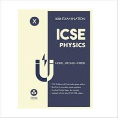 Oswal ICSE MODEL SPECIMEN PAPERS OF PHYSICS Class 10 for 2018 Exam