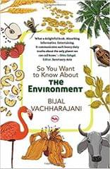 So You Want to Know About the Environment