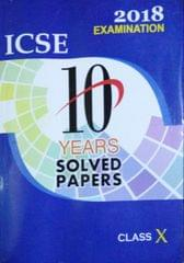 ICSE 10 Years Solved Papers 10(2018 Examinations)
