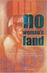 No Woman's Land: Women from Pakistan, India and Bangladesh Write on the Partition of India