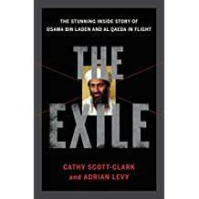 The Exile: The Stunning Inside Story of Osama bin Laden and Al Qaeda in Flight